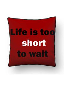 ALMOFADA---LIFE-IS-TOO-SHORT-TO-WAITT-
