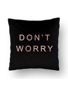 ALMOFADA---DON-T-WORRY-ROSE