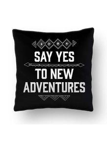ALMOFADA---SAY-YES-TO-NEW-ADVENTURES-II