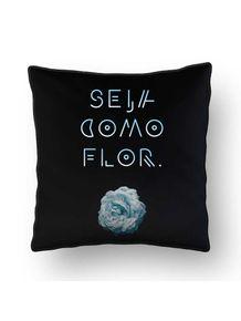 ALMOFADA---SEJA-COMO-FLORR