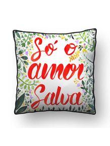 ALMOFADA---SO-O-AMOR-SALVA