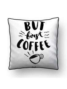 ALMOFADA---BUT-FIRST-COFFEE_