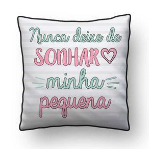 ALMOFADA---NUNCA-DEIXE-DE-SONHAR-MINHA-PEQUENA