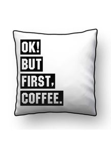 ALMOFADA---OK--BUT-FIRST-COFFEE.