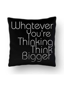 ALMOFADA---WHATEVER-YOU-RE-THINKING-THINK-BIGGER-BLACK-SQUARE