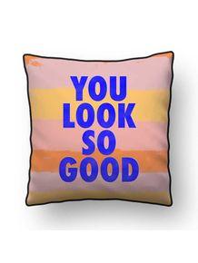 ALMOFADA---YOU-LOOK-SO-GOOD--QUADRADO-