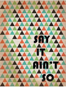 say-it-aint-so