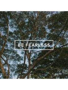 be-fearless