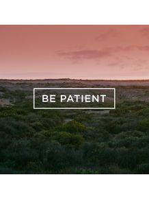be-patient