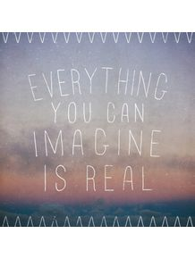 everything-you-imagine-is-real