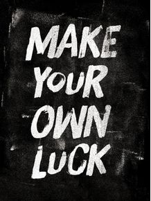 make-your-own-luck