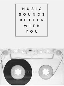 music-sounds-better-with-you