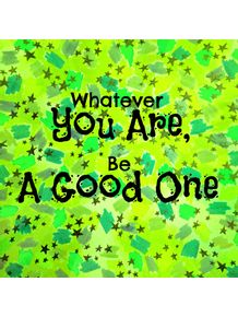 be-a-good-one