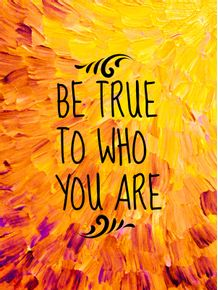 be-true-to-who-you-are
