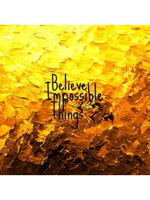 believe-impossible-things