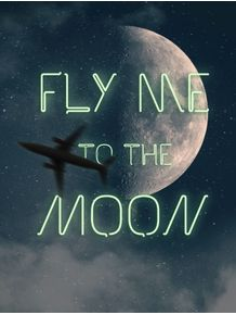 fly-me-to-the-moon-or-in-other-words