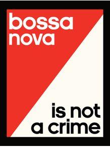 bossa-nova-is-not-a-crime