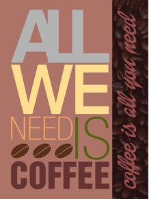all-we-need-is-coffee