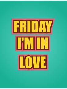 friday-im-in-love