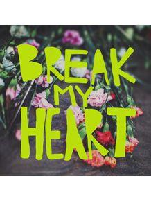 break-my-heart