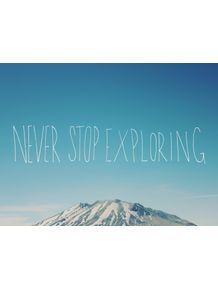 never-stop-exploring-x-mountain