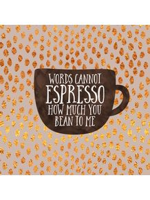 i-cannot-espresso-how-much-you-bean-to-me