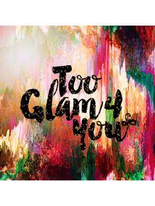 quadro-too-glam-4-you--1