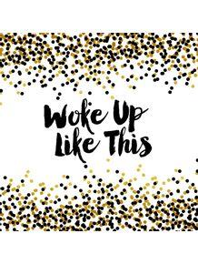 quadro-woke-up-like-this