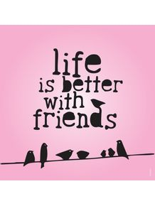 quadro-a-vida-e-melhor-com-amigos-2