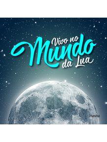 quadro-vivo-no-mundo-da-lua