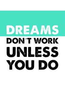 quadro-dreams-dont-work-unless-you-do