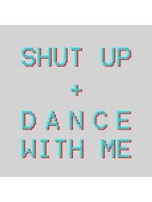 quadro-shut-up-dance-with-me