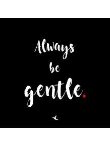 quadro-always-be-gentle