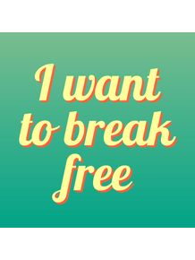 quadro-i-want-to-break-free
