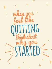 quadro-when-you-feel-like-quitting-think-about-why-you-started