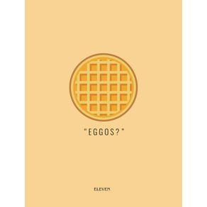 quadro-eleven--eggos