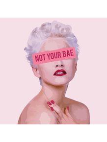 quadro-not-your-bae