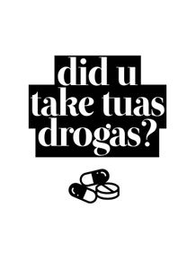 quadro-did-u-take-tuas-drogas