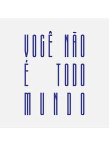 VOCE-NAO-E-TODO-MUNDO---AZUL-BIC