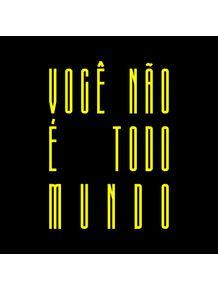 VOCE-NAO-E-TODO-MUNDO---YELLOW