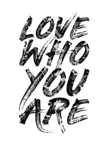 LOVE-WHO-YOU-ARE