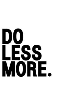 DO-LESS-MORE