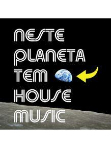 NESTE-PLANETA-TEM-HOUSE-MUSIC