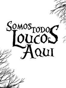 SOMOS-TODOS-LOUCOS-WHITE