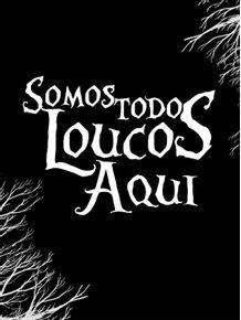 SOMOS-TODOS-LOUCOS-BLACK