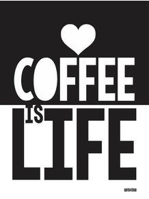 COFFEE-IS-LIFE-II