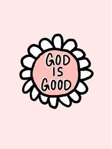 GOD-IS-GOOD-FLOWER