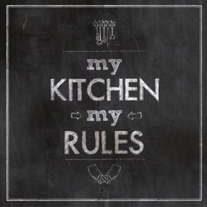 MY KITCHEN, MY RULES (QUADRADO)