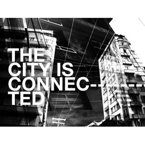 THE CITY IS CONNECTED #2